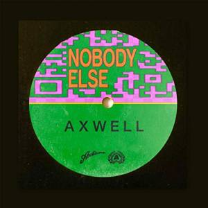 AXWELL-Nobody Else