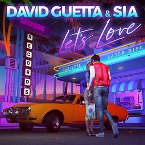 DAVID GUETTA & SIA-Let`s Love
