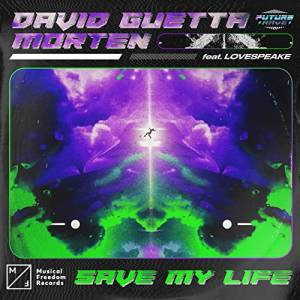 DAVID GUETTA X MORTEN FT. LOVESPEAKE-Save My Life