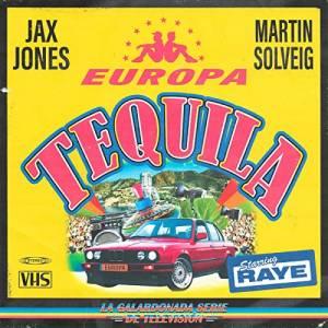 JAX JONES & MARTIN SOLVEIG PRESENT EUROPA-Tequila