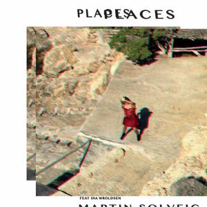MARTIN SOLVEIG FT. INA WROLDSEN-Places