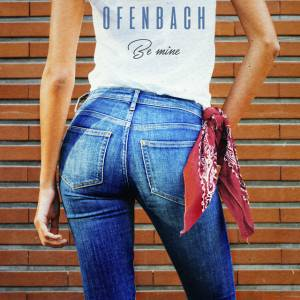OFENBACH-Be Mine