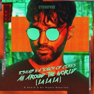 R3HAB & A TOUCH OF CLASS-All Around The World