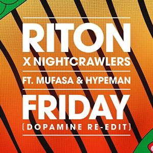 RITON X NIGHTCRAWLERS FT. MUFASA & HYPEMAN-Friday (dopamine Re-edit)