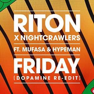 RITON X NIGHTCRAWLERS FT. MUFASA & HYPEMAN-Friday (dopamine Re-edit)